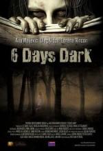 6 Days Dark (2014) afişi