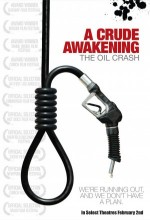 A Crude Awakening: The Oil Crash (2006) afişi