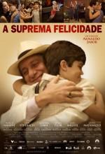 A Suprema Felicidade (2010) afişi