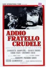 Addio, Fratello Crudele (1971) afişi