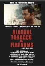 Alcohol, Tobacco And Firearms (2002) afişi