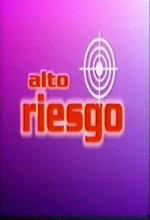 Alto Riesgo (2004) afişi