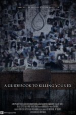 A Guidebook to Killing Your Ex  (2017) afişi