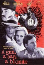 A Gun, A Car, A Blonde (1997) afişi