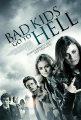Bad Kids Go To Hell (2012) afişi