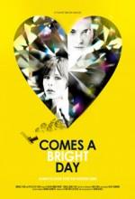 Comes A Bright Day (2012) afişi