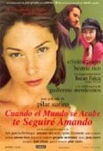 Cuando El Mundo Se Acabe Te Seguiré Amando (1998) afişi