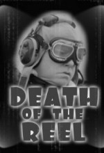 Death Of The Reel (2008) afişi