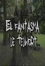 El Fantasma De Tedwort (2005) afişi