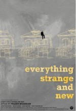 Everything Strange And New (2009) afişi