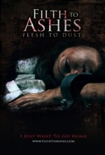 Filth To Ashes: Flesh To Dust (2010) afişi