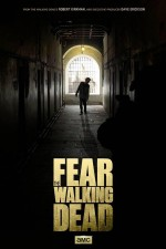 Fear the Walking Dead (2015) afişi
