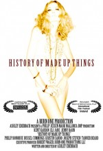 History Of Made Up Things (2009) afişi