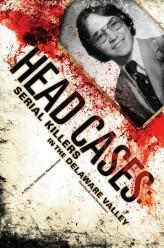 Head Cases: Serial Killers in the Delaware Valley  afişi