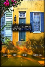 I Live At The House With The Blue Door (2010) afişi