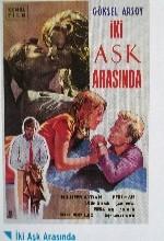 Iki Aşk Arasında (ı) (1961) afişi