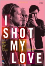 I Shot My Love (2009) afişi