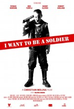 ı Want To Be A Soldier (2010) afişi