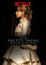 I Am the Pretty Thing That Lives in the House (2016) afişi