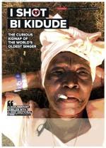 I Shot Bi Kidude (2016) afişi