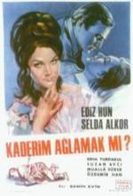 Kaderim Ağlamak Mı? (1967) afişi