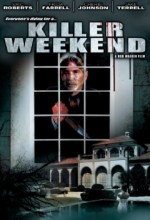 Killer Weekend (2007) afişi
