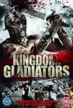 Kingdom Of Gladiators (2011) afişi