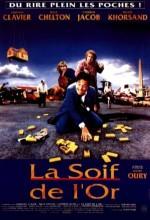 La Soif De L'or (1993) afişi