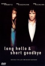 Long Hello And Short Goodbye (1999) afişi