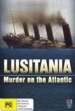 Lusitania: Murder On The Atlantic (2007) afişi