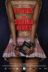 La vida precoz y breve de Sabina Rivas (2012) afişi