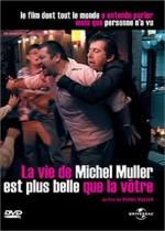 La vie de Michel Muller est plus belle que la vôtre (2005) afişi