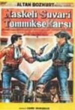 Maskeli Süvari Tom Miks'e Karşı