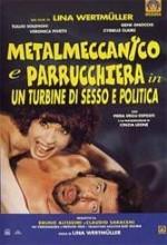 Metalmeccanico E Parrucchiera In Un Turbine Di Sesso E Di Politica (1996) afişi