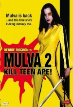 Mulva 2: Kill Teen Ape! (2005) afişi
