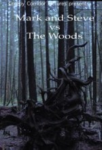 Mark and Steve vs the Woods (2017) afişi