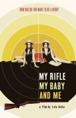 My Rifle, My Baby, and Me (2012) afişi