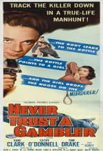 Never Trust A Gambler (1951) afişi