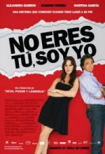 No Eres Tú, Soy Yo (2010) afişi
