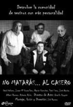 No Matarás... Al Casero (2004) afişi
