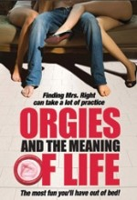 Orgies And The Meaning Of Life (2008) afişi