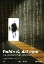 Pablo G. Del Amo, Un Montador De Ilusiones