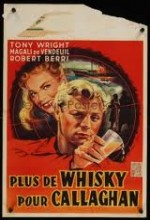 Plus De Whisky Pour Callaghan! (1955) afişi