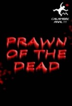 Prawn Of The Dead