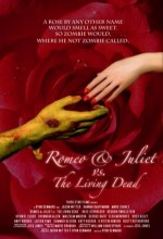 Romeo & Juliet Vs. The Living Dead (2009) afişi