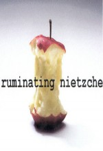 Ruminating Nietzche