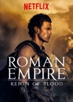 Roma İmparatorluğu Kanlı Saltanat