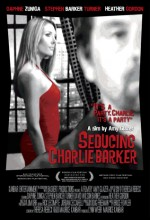 Seducing Charlie Barker (2010) afişi