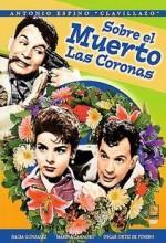 Sobre El Muerto Las Coronas (1961) afişi