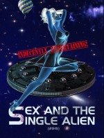 Sex And The Single Alien (2015) afişi